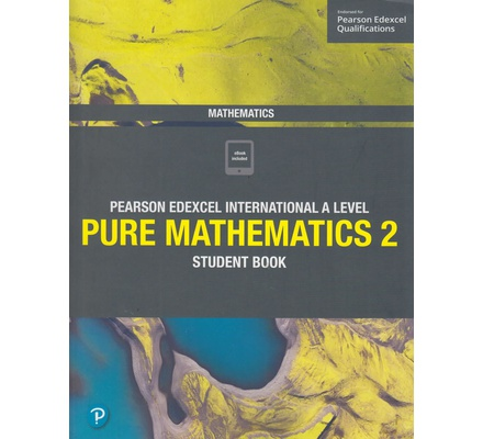 Pearson Edexcel International A Level Pure Mathematics 2 Students Book