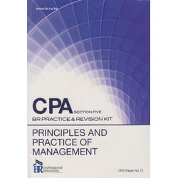 CPA Section Five Br Practice & Revision kit Principles and practice of management CPA paper No.13