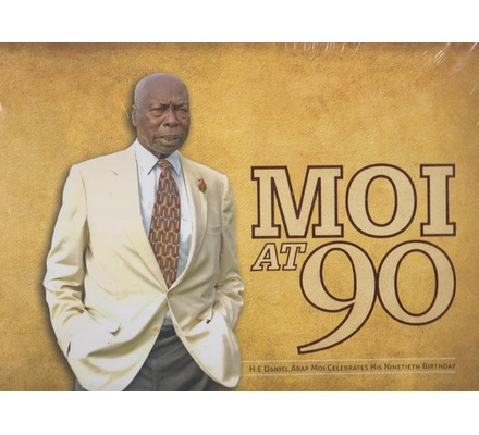 Moi at 90 : H.E Daniel Arap Moi celebrates His Ninetieth birthday.
