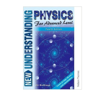 New Understanding Physics for Advanced Level 4th Edition.