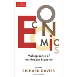 The Economist: Economics 4th edition: Making sense of the Modern Economy