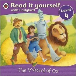 read it yourself with Ladybird level 4 - The Wizard of Oz