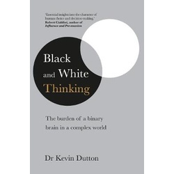 Black and White Thinking - The Burden of a Binary Brain in a Complex World
