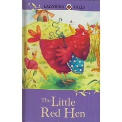 ladybird Tales : The Little Red Hen