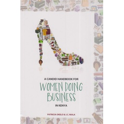 A Candid Handbook for  Women Doing Business in Kenya