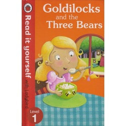 Goldilocks and the three bears:Read it yourself with Ladybird Level 1