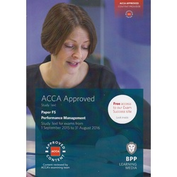 ACCA Study Text Paper F5 Performance Management for exams from 1st September 2015 to 31st August 2016.