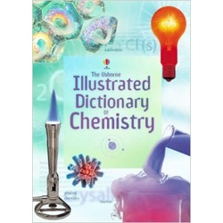 The Usborne Illustrated Dictionary of Chemistry