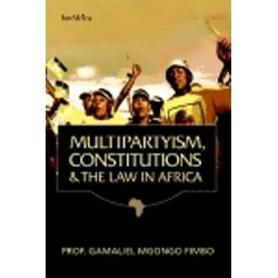 Multipartyism, Constitutions and the Law in Africa