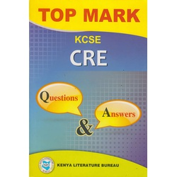 Top Mark KCSE CRE Questions & Answers