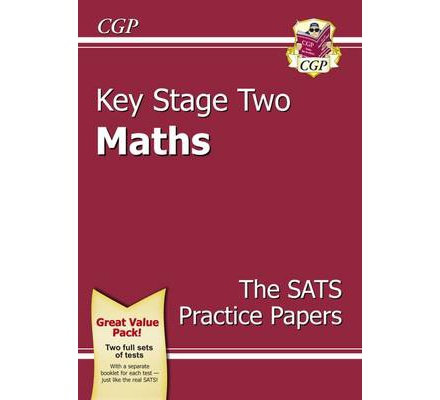 KS2 Maths SATS Practice Papers Pack (Updated for the 2017 Tests and Beyond)