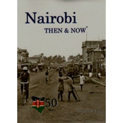 Nairobi then and now 50 years