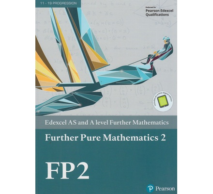 Edexcel AS and A Level Further Mathematics Further Pure Mathematics 2 FP2