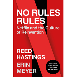 No Rules Rules Netflix and the Culture of Reinvention (Penguin Press)
