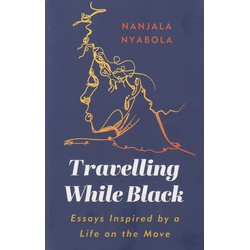 Travelling While Black - Essays Inspired by a Life on the Move(Macmillan)