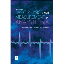 Basic Physics & Measurement in Anaesthesia 5th Edition