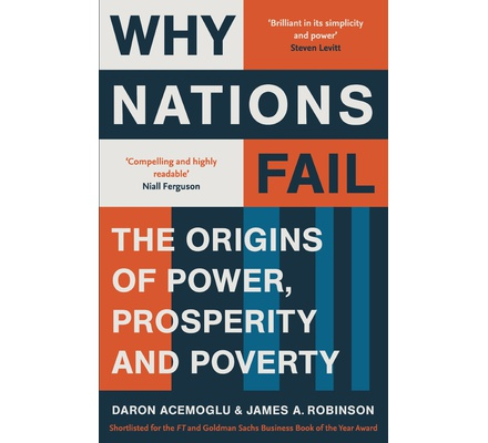 Why Nations fail:The Origins of Power, Prosperity and Poverty