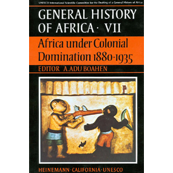General History of Africa VII Africa under Colonial Domination 1880-1935