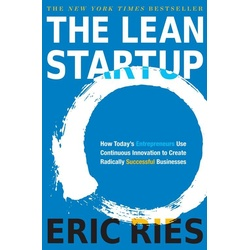 The Lean Startup:How Today's Entrepreneurs Use Continuous Innovation to Create Radically Successful Businesses