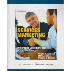 Services Marketing :Integrating customer focus across the firm 6th Edition