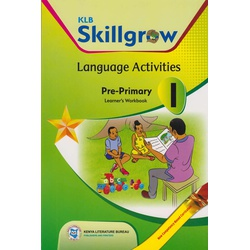 KLB SKILLGROW LANGUAGE ACTIVITIES PRE-PRIMARY LEARNER'S WORKBOOK 1