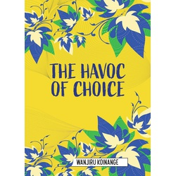 The Havoc of Choice