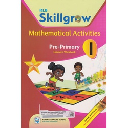 KLB Skillgrow Mathematical activities Pre-primary Learner's Workbook 1