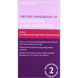 Oxford Handbook of Nutrition and Dietetics 2ED