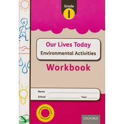 OUP Our Lives Today Environmental Grade 1 WorkBook