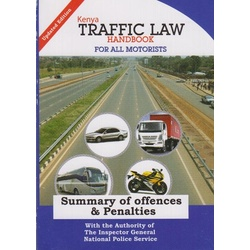 Kenya Traffic Law handbook:Handbook for all motorists (Summary of offences & Penalties)