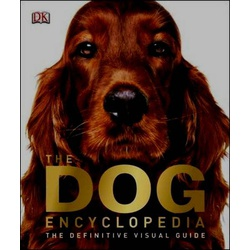 The Dog Encyclopedia: The definitive Visual guide