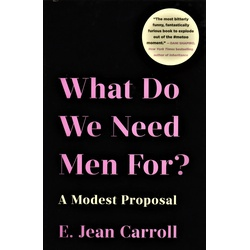 What do we need Men for? A modest proposal
