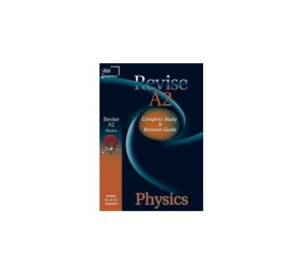 Revise A2 Physics Complete Study and Revision