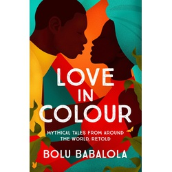 Love in Colour: Mythical tales from around