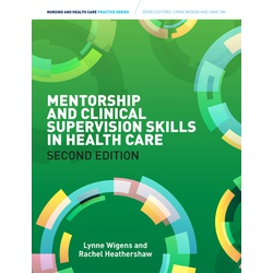 Mentorship and Clinical Supervision Skills in Health Care, 2nd Edition