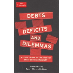 The Economist: Debts Deficits and Dilemmas:A crash course on the financial crisis and its aftermath.