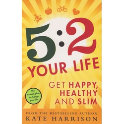 5:2 Your Life Get Happy, Healthy and Slim (B66K)
