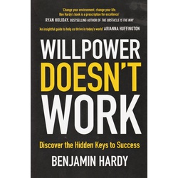 Will power doesn't work: Discover the hidden
