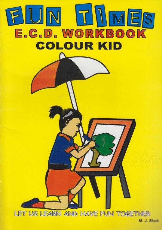 fun times ecd workbook colour kid - Colour Kid