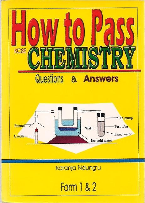 how to pass kcse chemistry form question answer text  how to pass kcse chemistry form 1 2 question answer