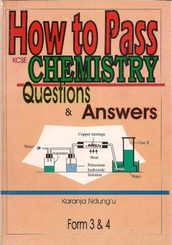 how to pass kcse chemistry form question answer text  how to pass kcse chemistry form 3 4 question answer