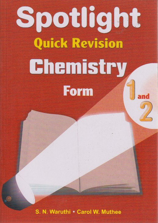 Spotlight quick revision chemistry form 1 and 2   Text Book Centre