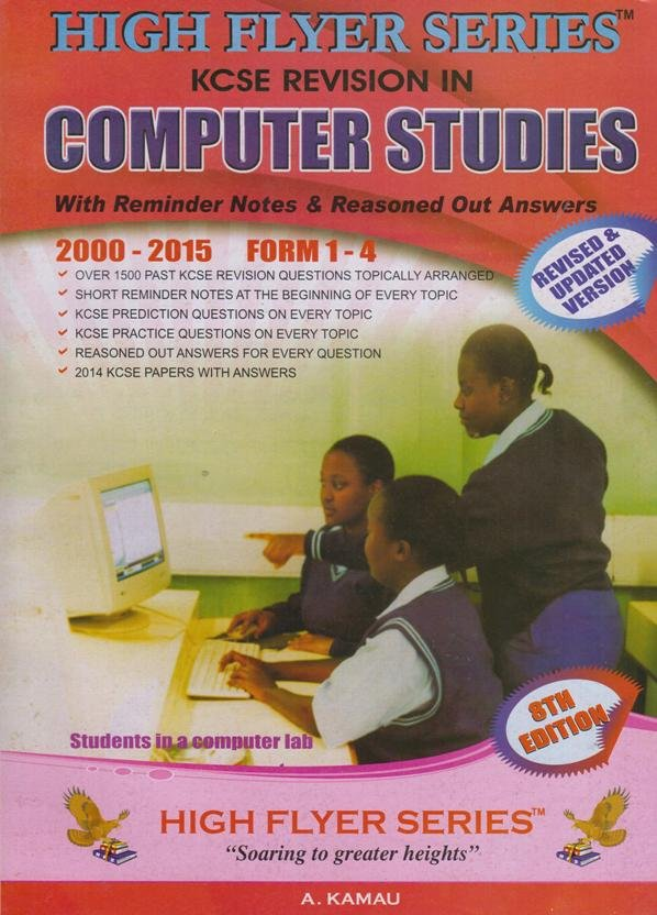 Higher flyer series KCSE Revision in Computer 2000-2015 Form 1-4   Books,  Stationery, Computers, Laptops and more  Buy online and get free delivery  on