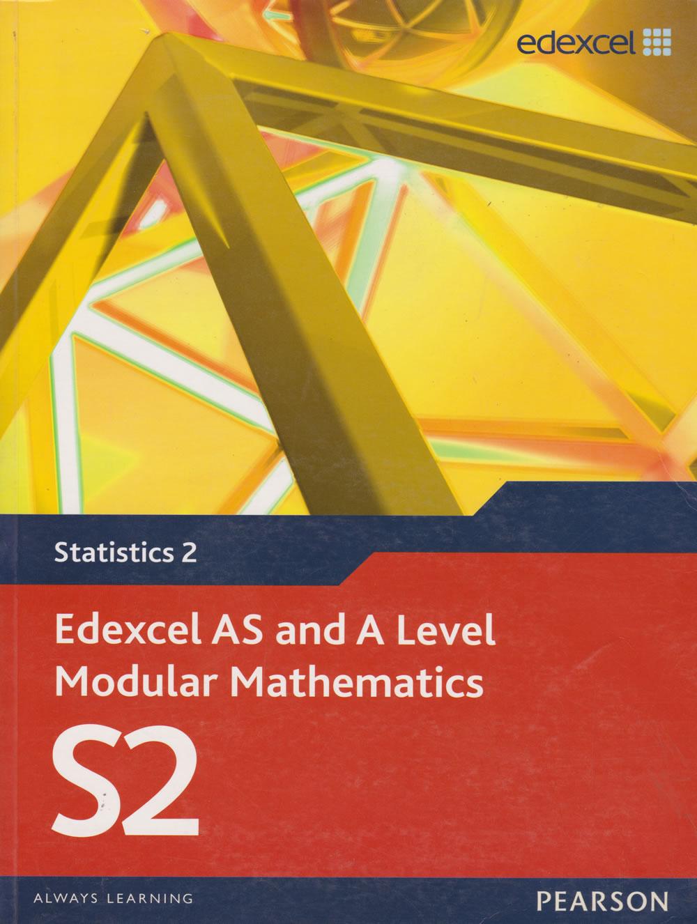 Statistics 2 Edexcel AS and A Level Modular Mathematics