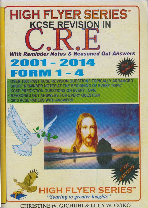 High Flyer Series KCSE Revision in CRE 2001-2014 Form 1-4   Books,  Stationery, Computers, Laptops and more  Buy online and get free delivery  on orders