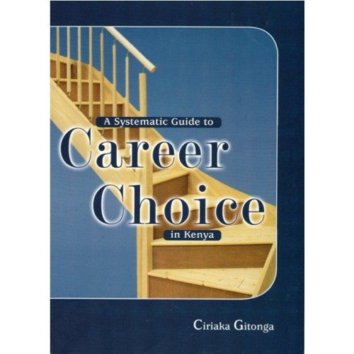 systematic guide to career choice in kenya text book centre rh textbookcentre com kenyan career guide Career Test