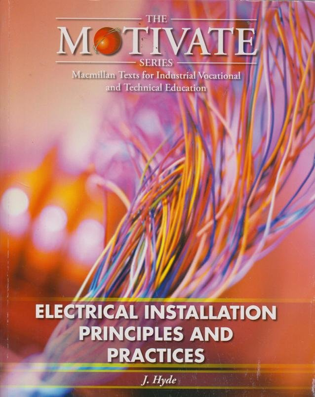 Electrical Installation: Principles and Practices (The Motivate ...