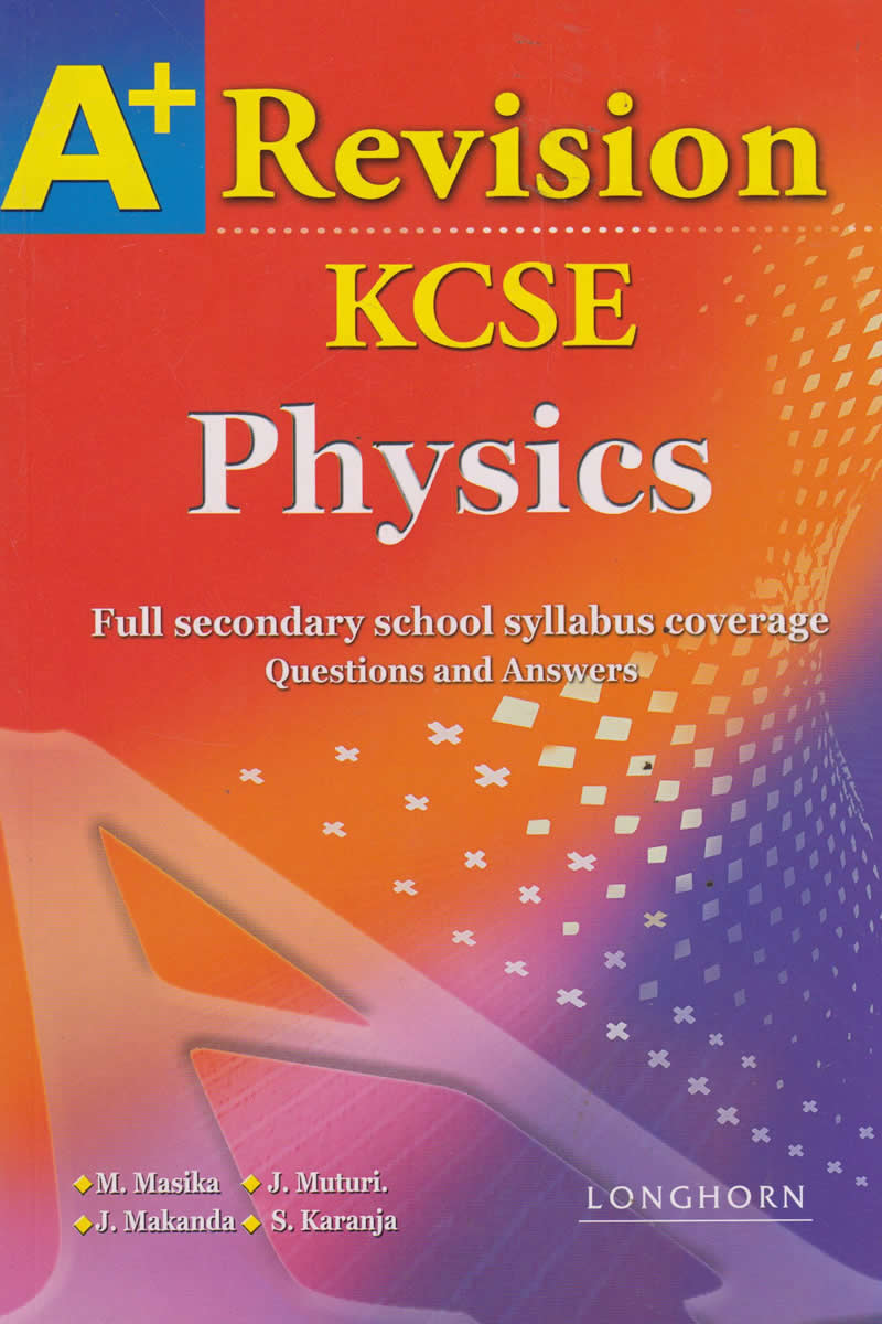 A+ Revision KCSE Physics | Books, Stationery, Computers, Laptops and more   Buy online and get free delivery on orders above Ksh  2,000  Much more than