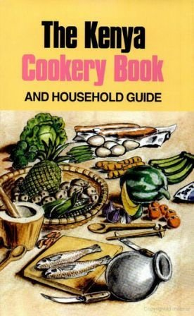 The kenya cookery book and household guide text book centre the kenya cookery book and household guide forumfinder Choice Image